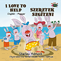 I Love to Help  (English Hungarian Bilingual Collection)