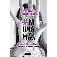 #NiUnaMás: El feminicidio en México: tema urgente en la Agenda Nacional