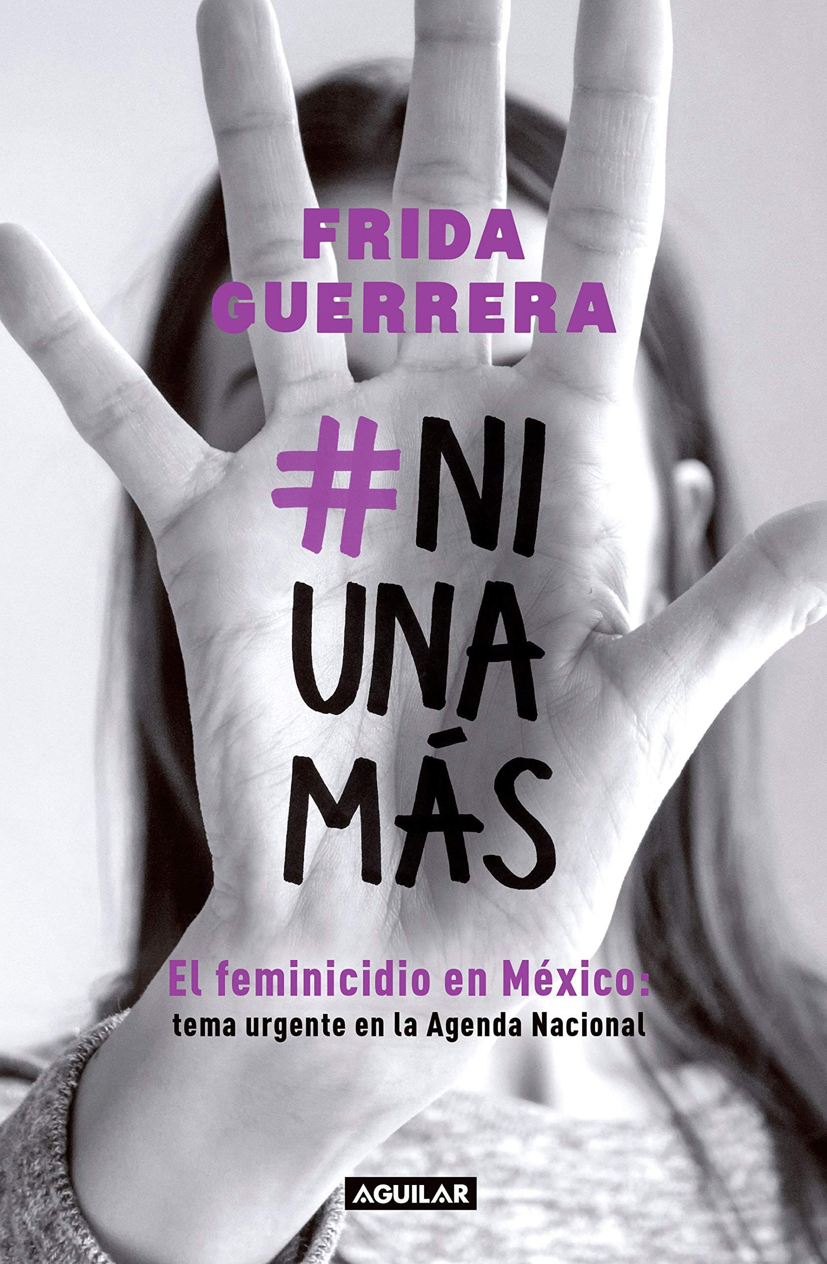 Ni una más / #Not One More (Spanish Edition): FRIDA GUERRERA ...