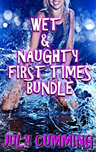 Wet and Naughty First Times Bundle (Includes 3 Taboo Stories)