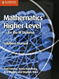 Mathematics for the IB Diploma Higher Level Solutions Manual (Maths for the IB Diploma)