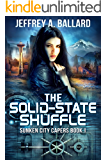 The Solid-State Shuffle (Sunken City Capers Book 1)