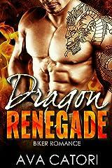 Dragon Renegade: Bad Boy Biker Romance (A Rebel Dragons Motorcycle Club Romance Book 2) Kindle Edition
