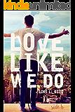 Love Like We Do (Side B)