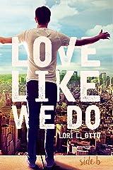 Love Like We Do (Side B) Kindle Edition