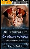 Die Paarung mit dem silbernen Drachen: Paranormaler Roman