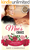 MAIL ORDER BRIDE: MAE'S CHOICE: A Sweet & Clean Historical Frontier Western Romance (Valentine Mail Order Bride Series Book 1)