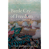 Battle Cry of Freedom: The Civil War Era (Oxford History of the United States Book 6)