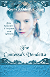 The Contessa's Vendetta (Women's Historical Gothic Fiction): A Novel of Betrayal and Revenge