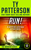 RUN!: A Gripping Suspense Action Novel (Warriors Series of Thrillers Book 12)