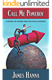 Call Me Pomeroy: A Novel of Satire and Political Dissent