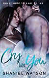 Cry For You: A Second Chance Romance