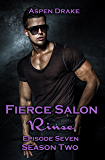 Fierce Salon: Rinse, Episode 7: Season Two, a new adult serial