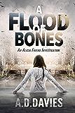 A Flood of Bones (Alicia Friend Book 6)