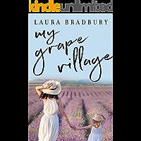 My Grape Village (The Grape Series Book 7)