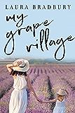 My Grape Village (The Grape Series Book 5)