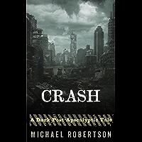 Crash (Book One): A Dark Post-Apocalyptic Tale.