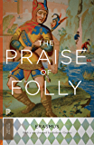 The Praise of Folly (Princeton Classics)