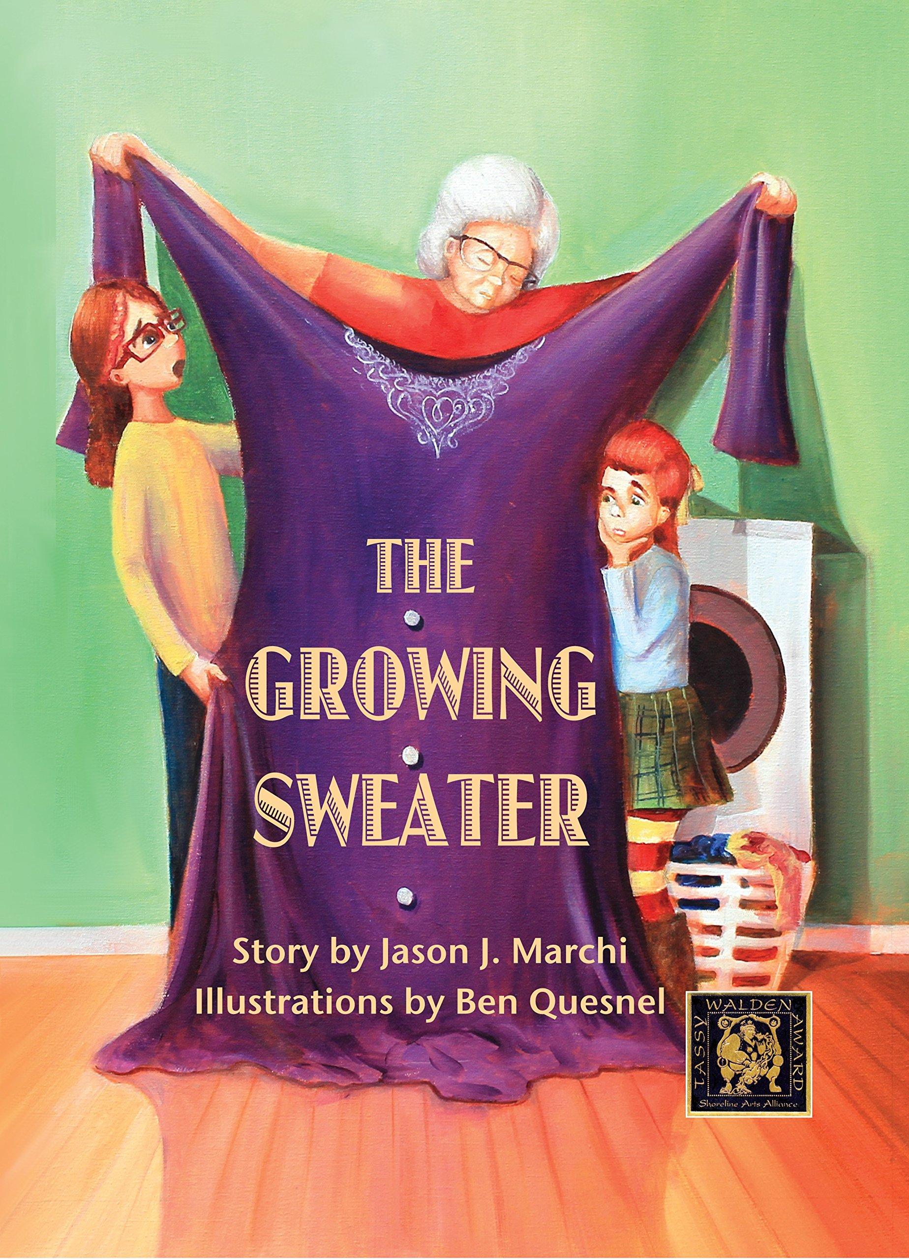 The Growing Sweater: Jason J Marchi, Ben Quesnel: 9780983094524:  Amazon: Books