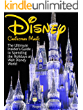 Disney Christmas Magic: The Ultimate Insider's Guide to Spending the Holidays at Walt Disney World (English Edition)
