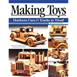 Making Toys, Revised Edition: Heirloom Cars and Trucks in Wood (Fox Chapel Publishing) Complete Guide with a Step-by-Step Pet