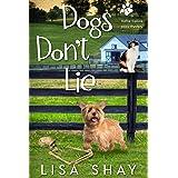 Dogs Don't Lie: A Kallie Collins Cozy Mystery (A Pet Communicator Cozy Mystery Book 1)