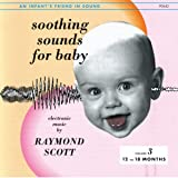 Soothing Sounds For Baby, Volume 3: 12-18 Months