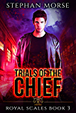 Trials of the Chief (Royal Scales Book 3)