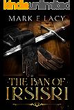 The Ban of Irsisri: An Epic Fantasy