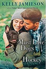 Must Love Dogs...and Hockey (Bears Hockey) Kindle Edition