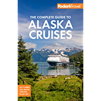 Fodor's The Complete Guide to Alaska Cruises (Full-color Travel Guide Book 3)