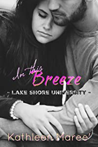 In this Breeze (Lake Shore University Book 1)