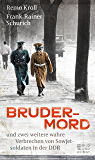 Brudermord: und zwei weitere wahre Verbrechen von Sowjetsoldaten in der DDR