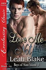 Love Me Not [Boys of Sinn Island 8] (Siren Publishing Everlasting Classic ManLove) Kindle Edition
