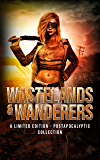 Wastelands and Wanderers: A Limited Edition Post-apocalyptic Box Set