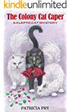 The Colony Cat Caper (A Klepto Cat Mystery Book 5)