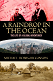 A Raindrop in the Ocean: The Life of a Global Adventurer