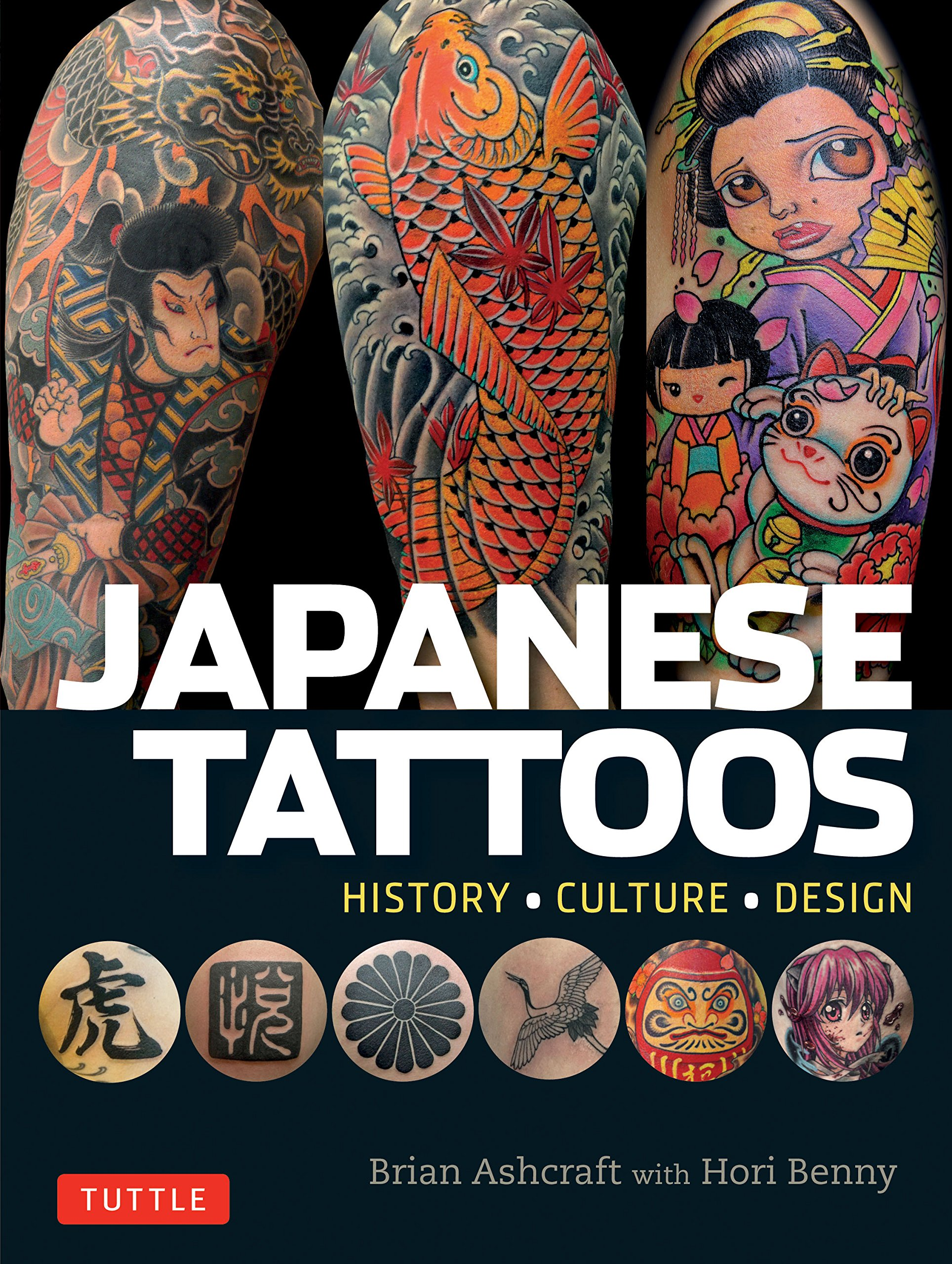 Amazon Com Japanese Tattoos History Culture Design 9784805313510 Brian Ashcraft Hori Benny Books