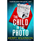 The Child in the Photo: An absolutely addictive and gripping psychological thriller (English Edition)