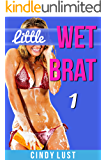 Little Wet Brat 1: First Time Forbidden Taboo