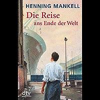 Die Reise ans Ende der Welt (German Edition)