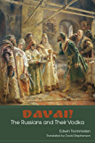 Davai! The Russians and Their Vodka (English Edition)