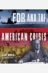 FDR and the American Crisis Kindle Edition