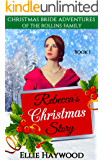 CHRISTMAS MAIL ORDER BRIDE: Rebecca's Christmas Story: A Sweet, Clean Historical Romance Story (Christmas Bride Adventures of the Rollins Family Book 1)