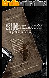 Sin relación aparente: Antología I Premio Cruce de Caminos Negrocriminal