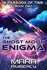 The Ghost Moon Enigma (A Paradox of Time Book 2) Kindle Edition