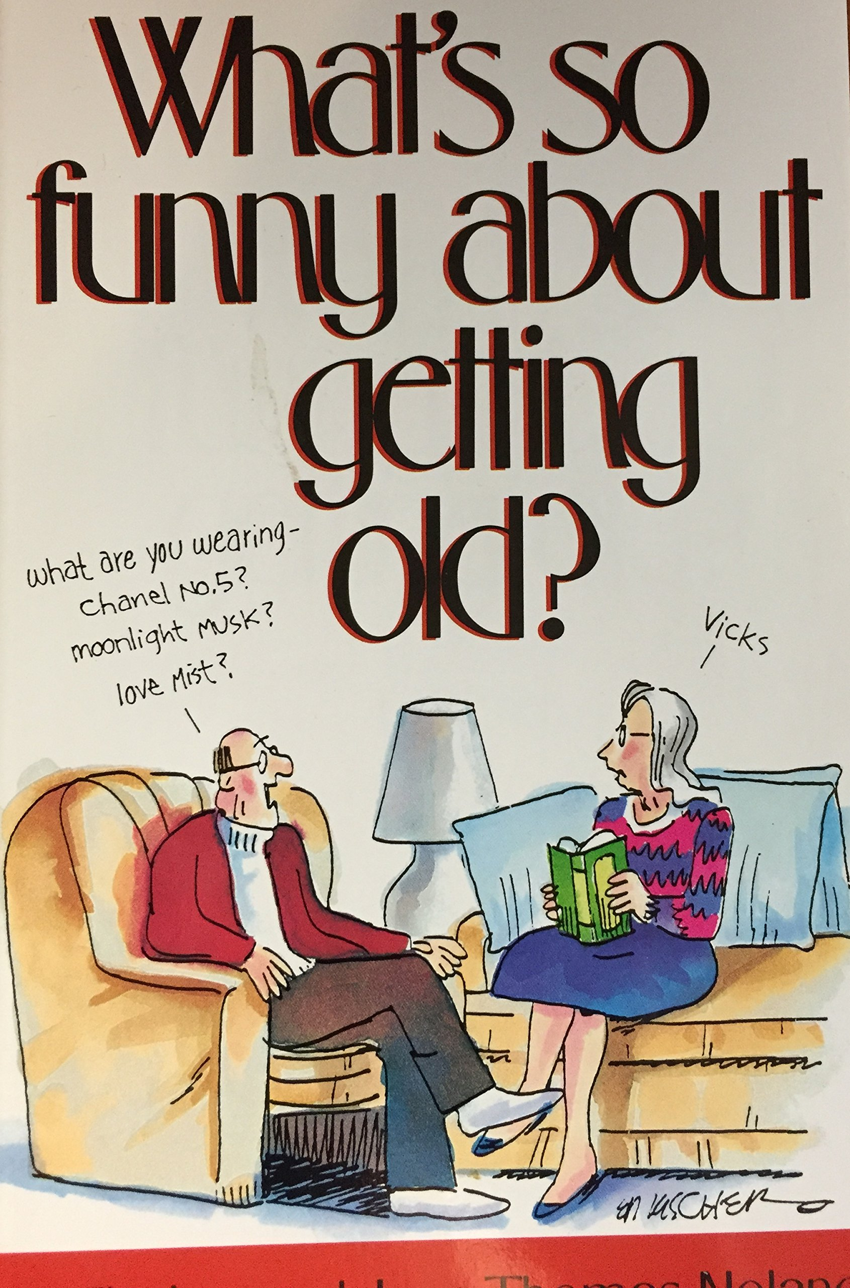 What's So Funny About Getting Old?: Ed and Noland, Jane Thomas Fischer:  Amazon.com: Books