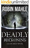 Deadly Reckoning (A Kate Reid Novel Book 8)