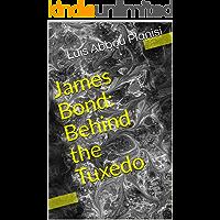 James Bond: Behind the Tuxedo