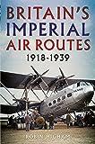 Britain's Imperial Air Routes 1918-1939